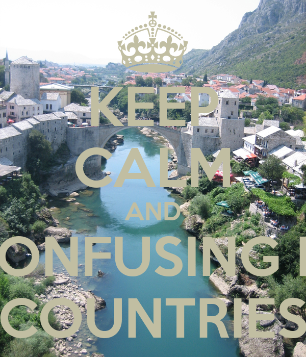 KEEP CALM AND STOP CONFUSING MUSLIM COUNTRIES