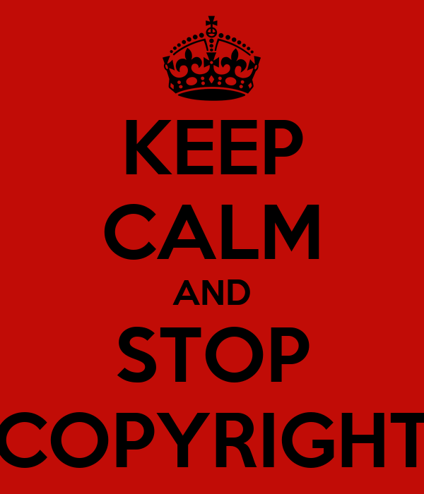 KEEP CALM AND STOP COPYRIGHT