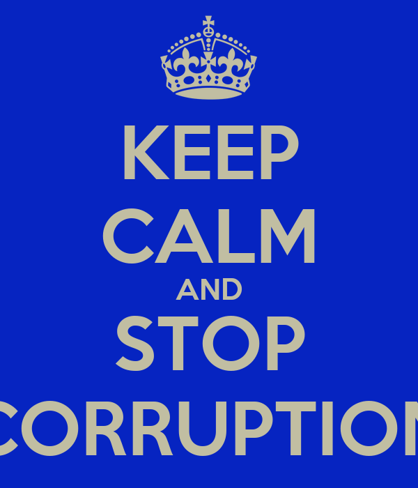 KEEP CALM AND STOP CORRUPTION