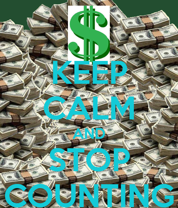 KEEP CALM AND STOP COUNTING