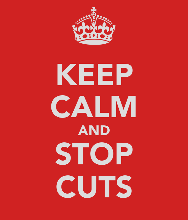 KEEP CALM AND STOP CUTS