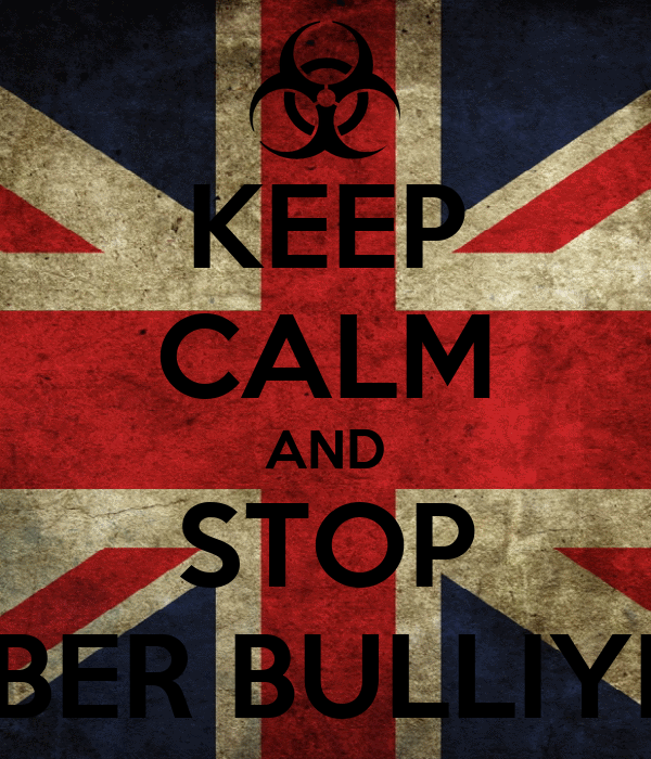 KEEP CALM AND STOP CYBER BULLIYING