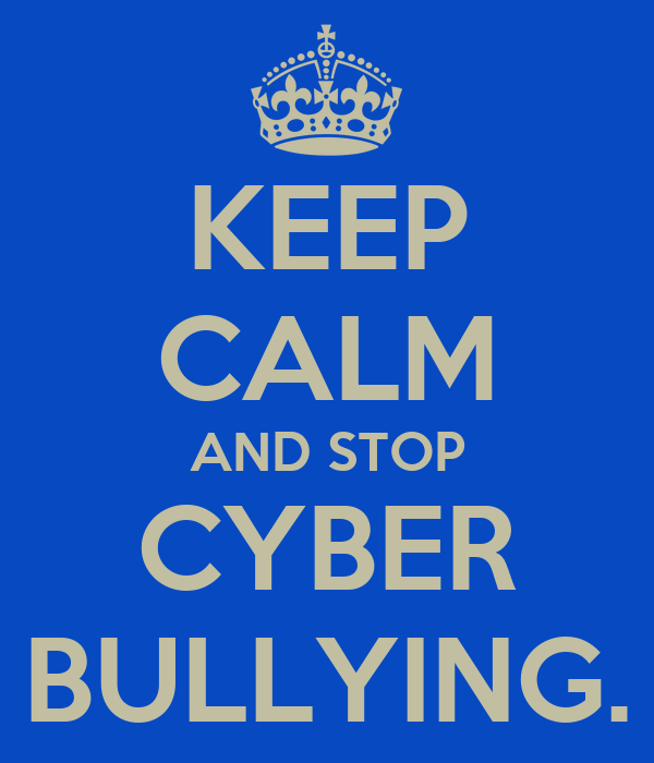 KEEP CALM AND STOP CYBER BULLYING.
