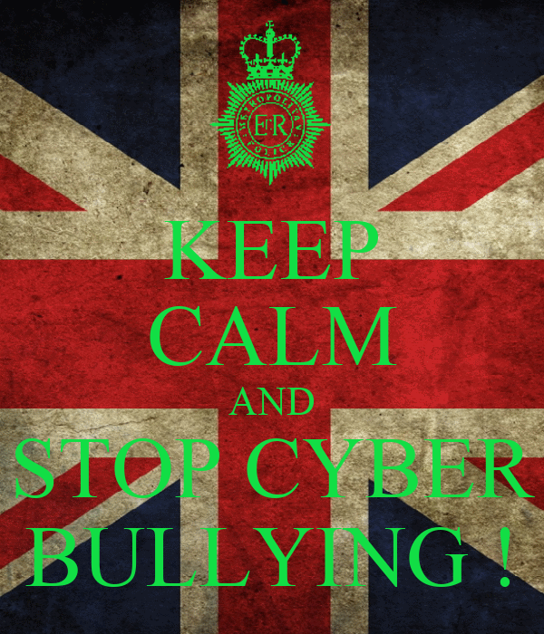 KEEP CALM AND STOP CYBER BULLYING !