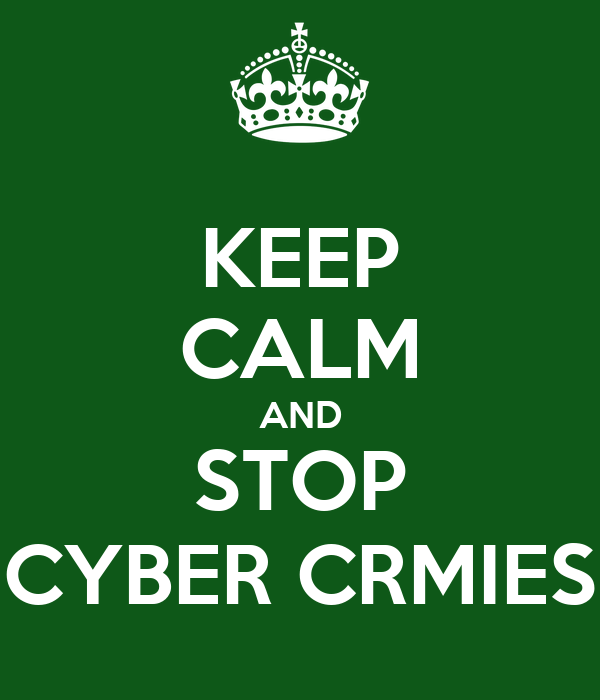 KEEP CALM AND STOP CYBER CRMIES