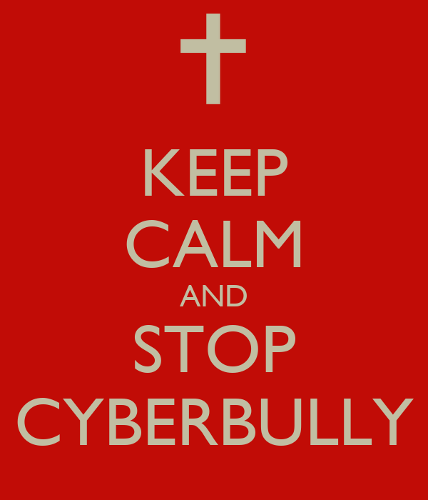 KEEP CALM AND STOP CYBERBULLY