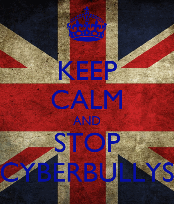 KEEP CALM AND STOP CYBERBULLYS