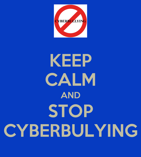 KEEP CALM AND STOP CYBERBULYING