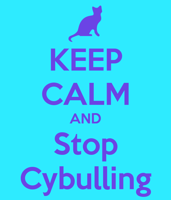 KEEP CALM AND Stop Cybulling