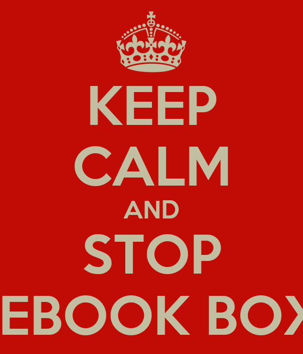 KEEP CALM AND STOP FACEBOOK BOXING