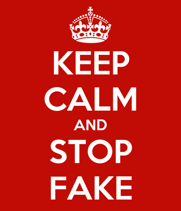 KEEP CALM AND STOP FAKE