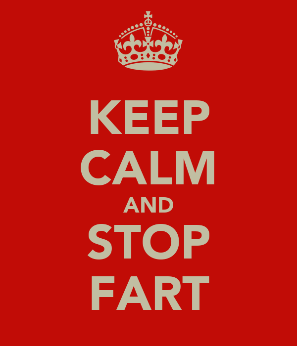 KEEP CALM AND STOP FART