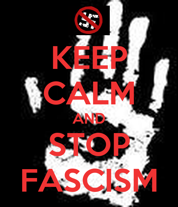 KEEP CALM AND STOP FASCISM