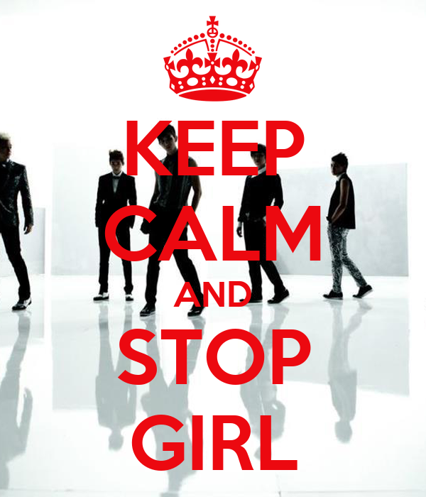 KEEP CALM AND STOP GIRL