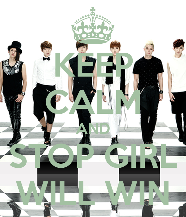 KEEP CALM AND STOP GIRL WILL WIN