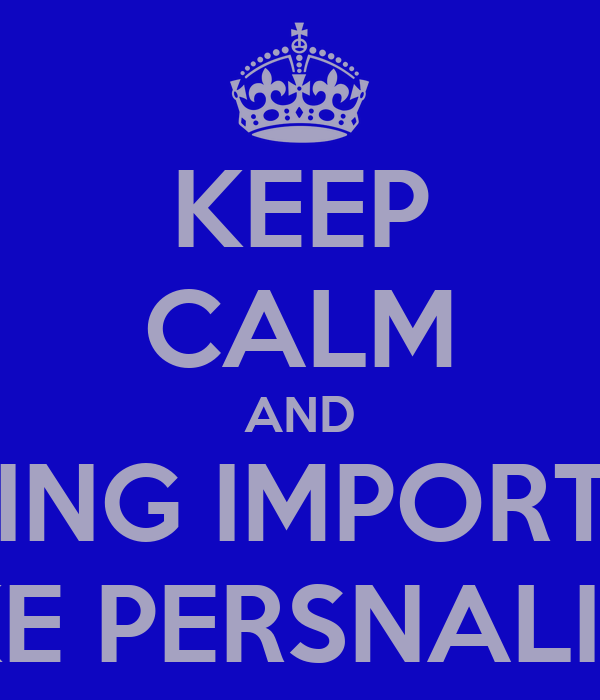 KEEP CALM AND STOP GIVING IMPORTANCE TO FAKE PERSNALITIES