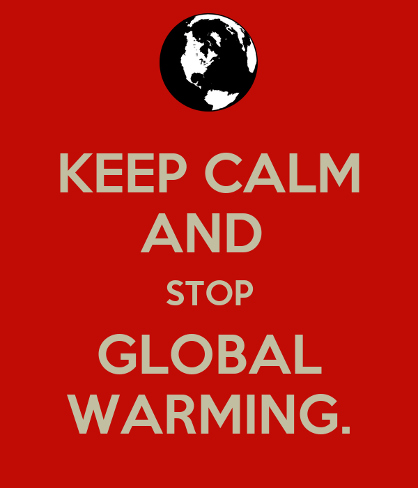 KEEP CALM AND STOP GLOBAL WARMING. Poster | dsgdg124214 ...