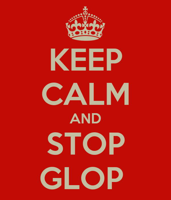 KEEP CALM AND STOP GLOP