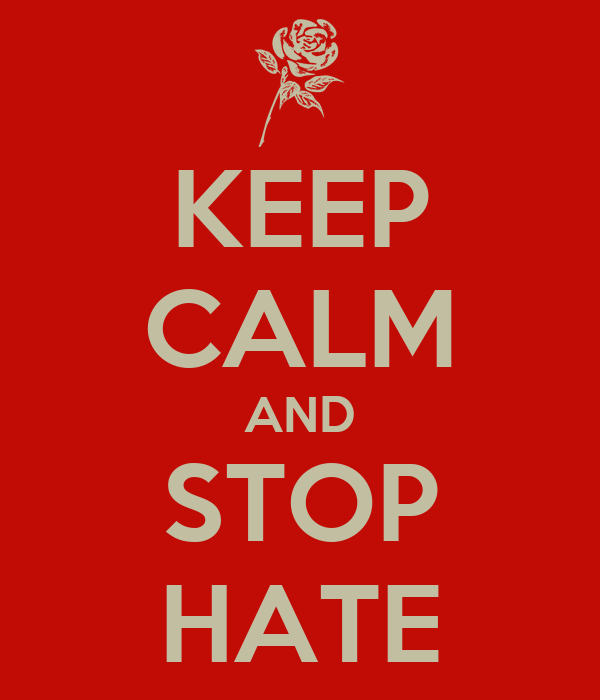 KEEP CALM AND STOP HATE