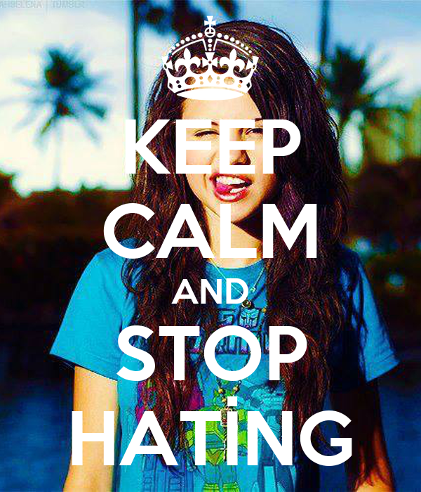 KEEP CALM AND STOP HATİNG