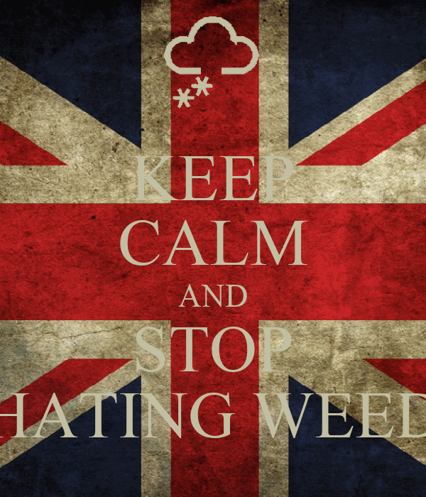 KEEP CALM AND STOP HATING WEED