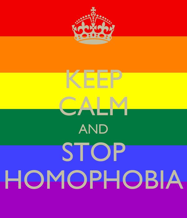 KEEP CALM AND STOP HOMOPHOBIA