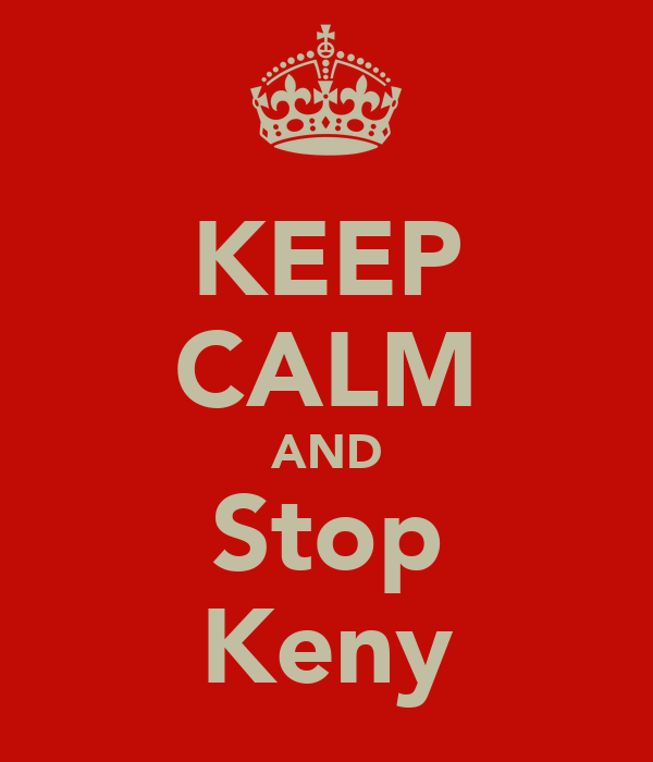 KEEP CALM AND Stop Keny