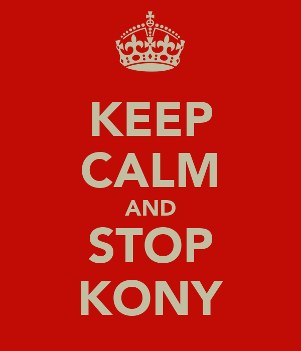 KEEP CALM AND STOP KONY