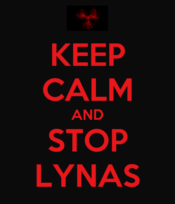 KEEP CALM AND STOP LYNAS