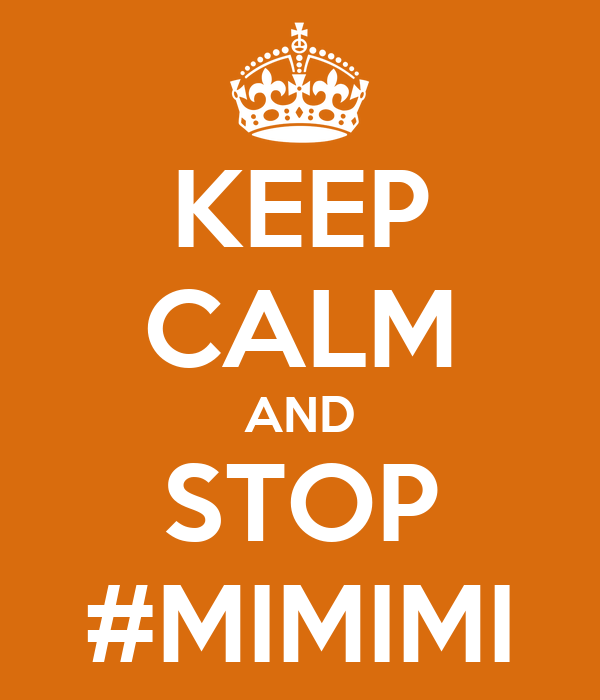 KEEP CALM AND STOP #MIMIMI
