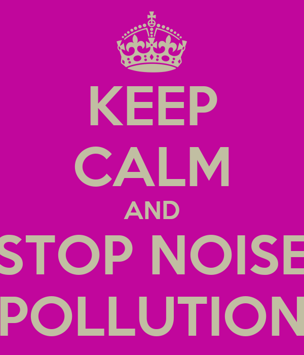 noise pollution under stop and go Reducing environmental noise pollution is to provide a foundation for the nation's prevention goal delineated under some countries go so far as.
