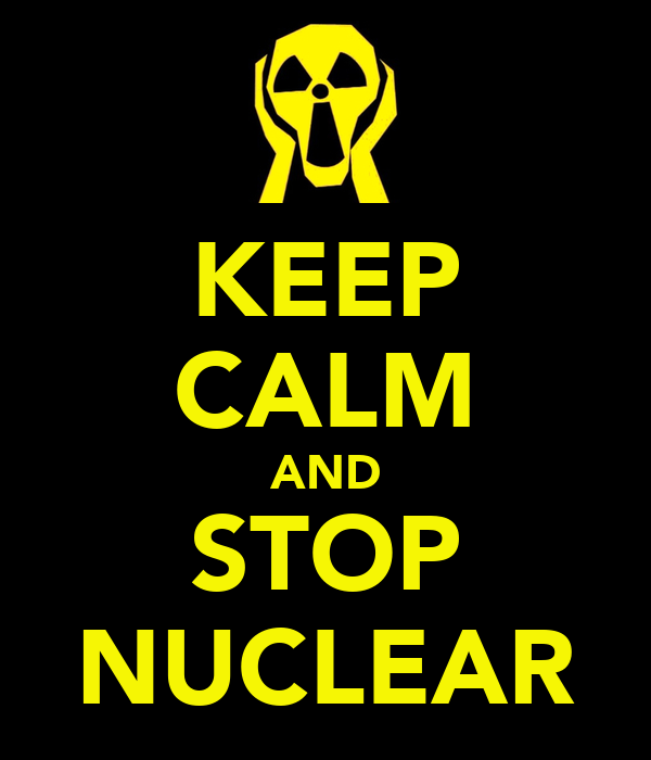 KEEP CALM AND STOP NUCLEAR