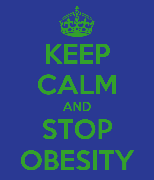 KEEP CALM AND STOP OBESITY