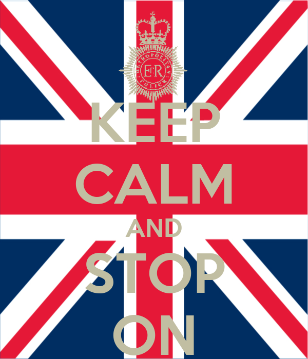 KEEP CALM AND STOP ON