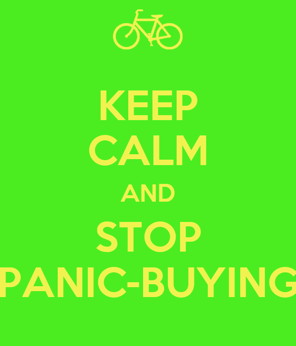 KEEP CALM AND STOP PANIC-BUYING