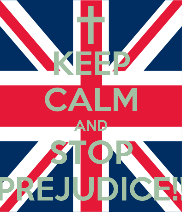 KEEP CALM AND STOP PREJUDICE!!