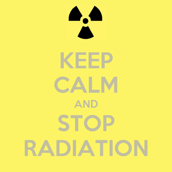 KEEP CALM AND STOP RADIATION