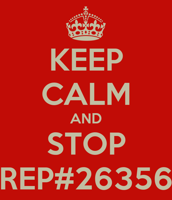 KEEP CALM AND STOP REP#26356