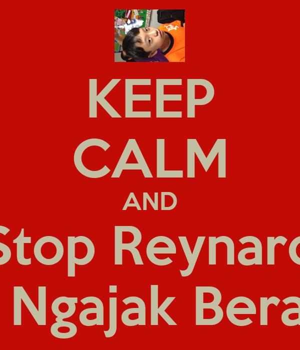 KEEP CALM AND Stop Reynard From Ngajak Berantem