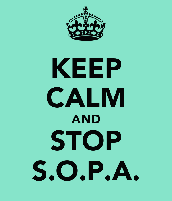 KEEP CALM AND STOP S.O.P.A.