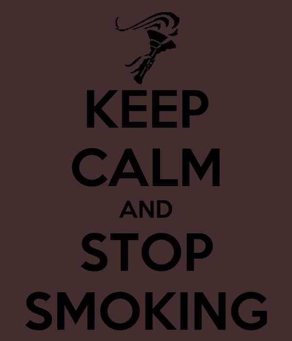 KEEP CALM AND STOP SMOKING