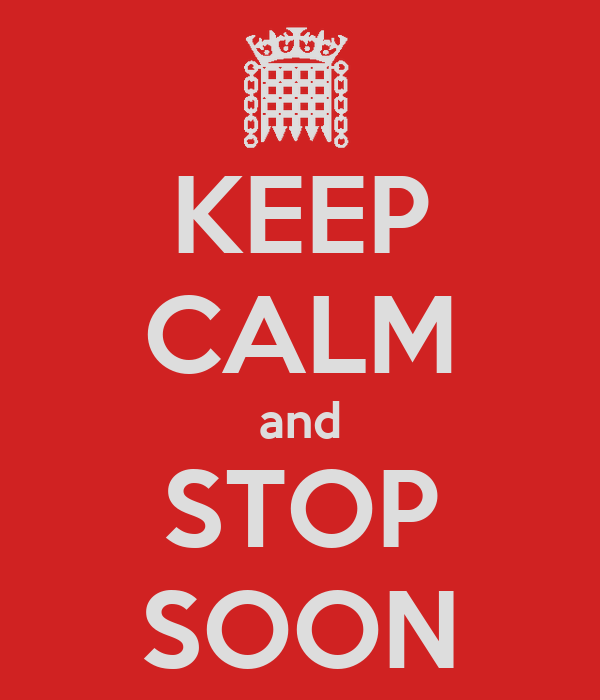 KEEP CALM and STOP SOON