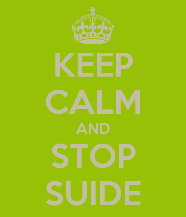KEEP CALM AND STOP SUIDE