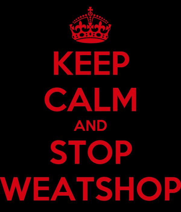KEEP CALM AND STOP SWEATSHOPS