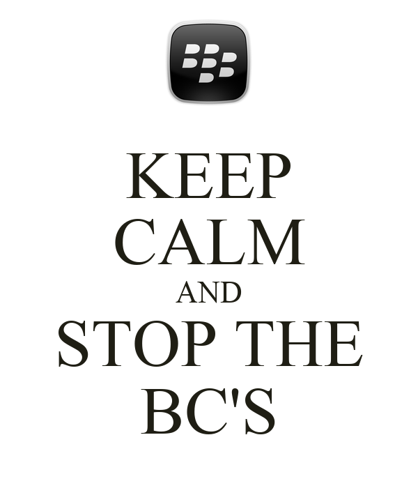 KEEP CALM AND STOP THE BC'S