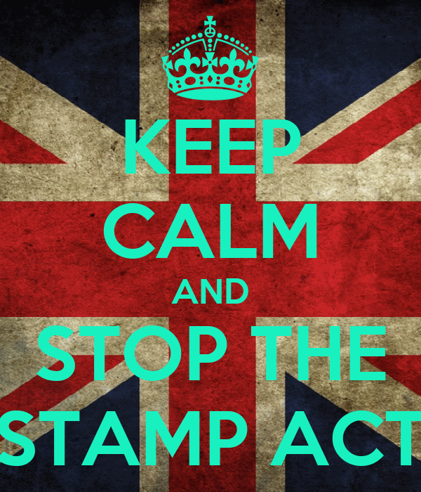 KEEP CALM AND STOP THE STAMP ACT