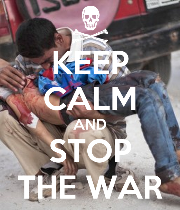 KEEP CALM AND STOP THE WAR