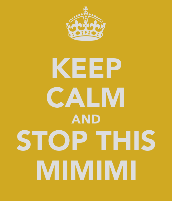 KEEP CALM AND STOP THIS MIMIMI