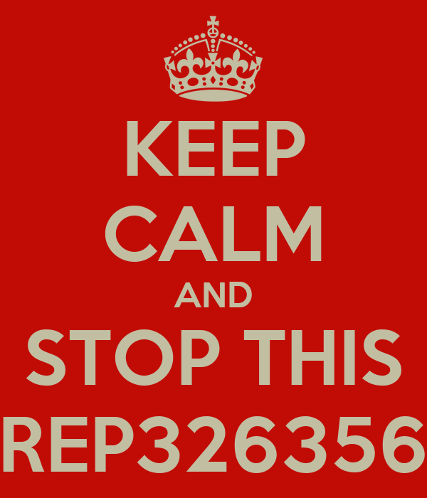 KEEP CALM AND STOP THIS REP326356