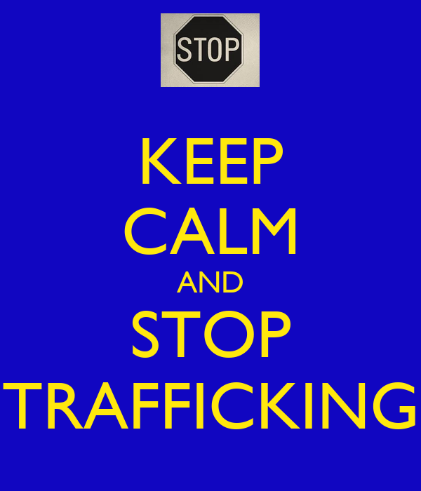 KEEP CALM AND STOP TRAFFICKING